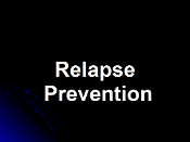 Personality Disorder Session 8 - Relapse Prevention